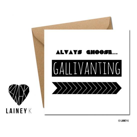 Always Choose Gallivanting