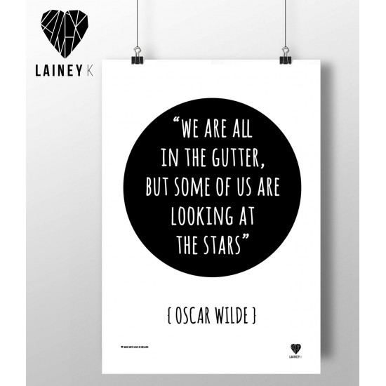 A4 - We Are All In The Gutter - Oscar Wilde